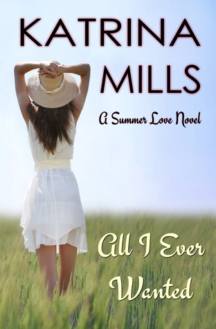 All I Ever Wanted by Katrina Mills