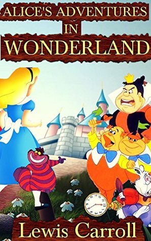 Alice's Adventures in Wonderland: By Lewis Carroll