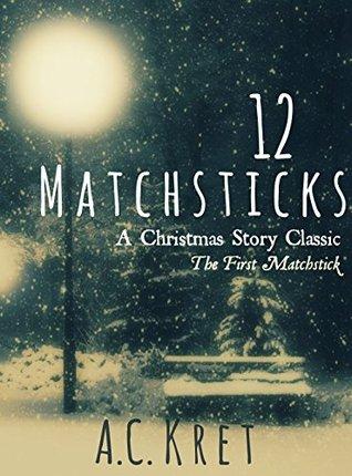 12 Matchsticks - por A.C. Kret DJVU PDF