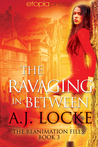 The Ravaging In Between (The Reanimation Files #3)