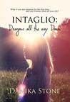 Intaglio: Dragons All The Way Down (Intaglio, #2)