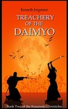 Treachery of the Daimyo (The Kusunoki Chronicles Book 2)