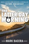 The Latter-day Morning by Mark Bacera