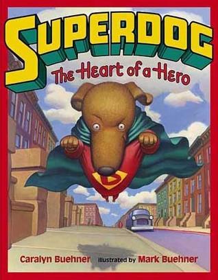 Superdog by Caralyn Buehner