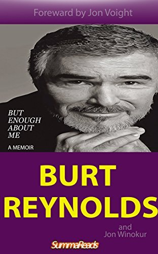 Burt Reynolds: But Enough About Me: A Memoir