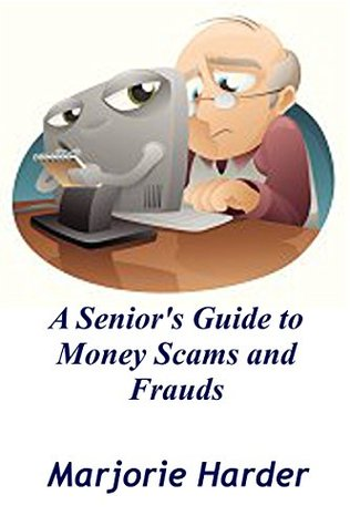A Seniors Guide to Money Scams and Frauds