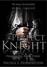 The Perfect Knight (Pendragon, #3)
