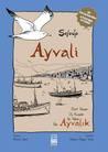Ayvali - Dört Yazar, Üç Kuşak, İki Yaka, Bir Ayvalık by Soloúp