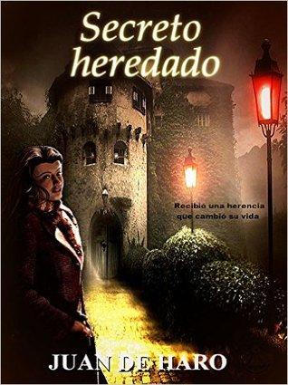 Secreto heredado by Juan De Haro