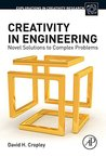 Creativity in Engineering: Novel Solutions to Complex Problems