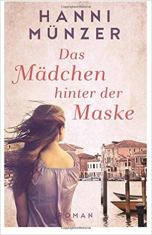 Das Mädchen Hinter Der Maske By Hanni Münzer