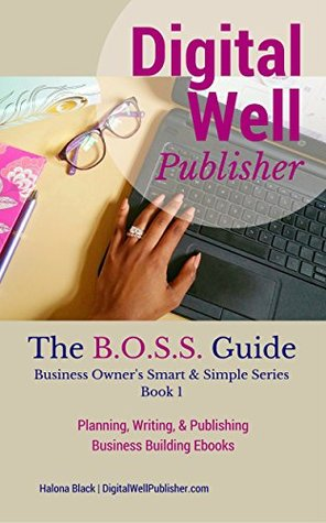 Planning, Writing, and Publishing Business Building Ebooks: Business Owner's Smart & Simple Series - Book 1