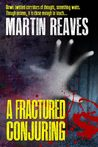 A Fractured Conjuring
