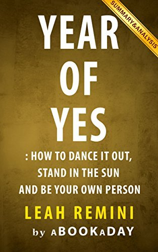 Year of Yes: How to Dance It Out, Stand In the Sun and Be Your Own Person by Shonda Rhimes | Summary & Analysis
