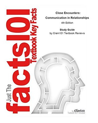 e-Study Guide for: Close Encounters: Communication in Relationships by Laura K. (Knarr) Guerrero, ISBN 9781452217109: Psychology, Social psychology