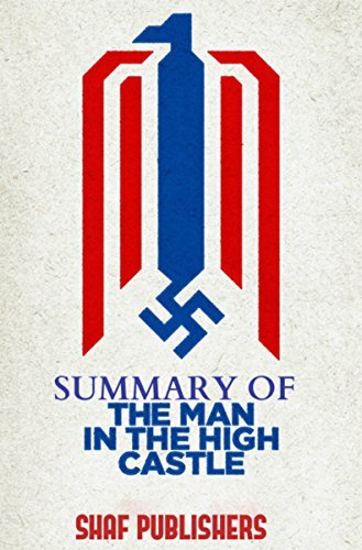 Philip K. Dick's The man In The High Castle Summary: HOW ALL IT GOES DOWN