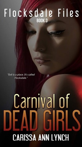Carnival of Dead Girls (Flocksdale Files, #3)