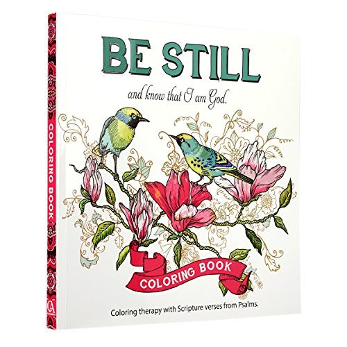 Be Still: Inspirational Adult Coloring Therapy Featuring Psalms