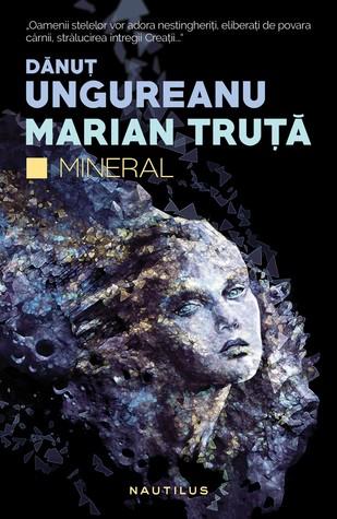 Mineral by Dănuţ Ungureanu