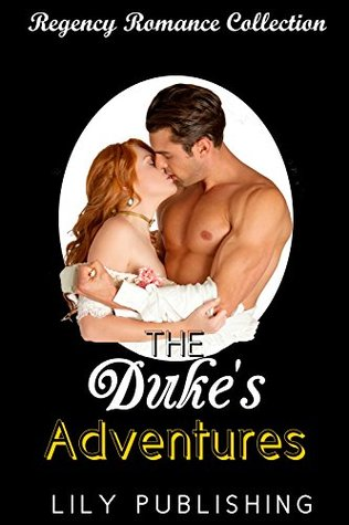 Romance: Regency Romance: The Duke's Adventures (Historical Victorian Romance) (Historical Regency Romance Fantasy Short Stories)