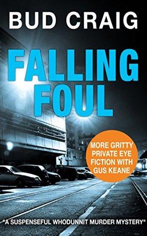 FALLING FOUL: A gripping murder mystery full of suspense (Gus Keane PI Series Book 3)