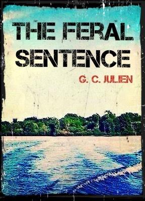The Feral Sentence, part 1 (The Feral Sentence #1)