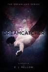 The Dreamcatcher by E.J. Mellow