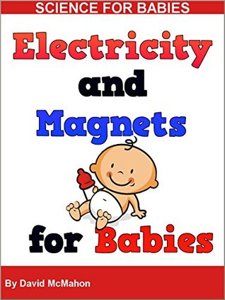 Electricity and Magnets for Babies (Science for Babies Book 1)