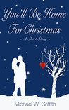 You'll Be Home For Christmas: A Short Story (The Committed Series Book 2)