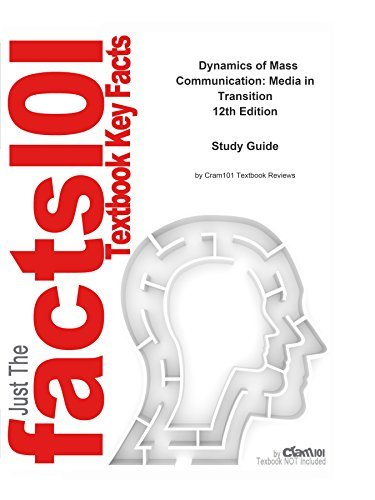 Dynamics of Mass Communication: Media in Transition, textbook by Joseph Dominick--Study Guide