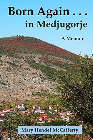 Born Again . . . in Medjugorje