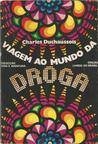 Viagem ao Mundo da Droga