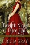 Twelfth Night at Eyre Hall (The Eyre Hall Trilogy, #2)