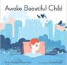 Awake Beautiful Child by Amy Krouse Rosenthal