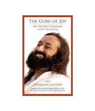The Guru of Joy: Sri Sri Ravi Shankar & The Art of...