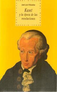 Kant y la época de las revoluciones por Jose Luis Villacañas Berlanga