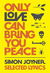 Only Love Can Bring You Peace by Simon Joyner