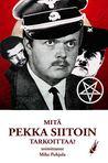 Mitä Pekka Siitoin tarkoittaa?
