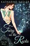 Fairy on the Rocks (Fairy Files, #1)