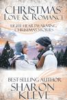 Christmas Love & Romance by Sharon Kleve