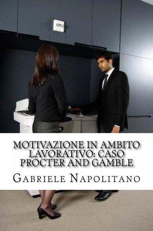 Motivazione in ambito lavorativo: Caso Procter and Gamble