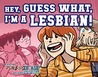 Dumbing of Age, Volume 5: Hey, Guess What, I'm a Lesbian! (Dumbing of Age, #5)