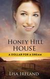 Honey Hill House (A Dollar For a Dream Book #2)