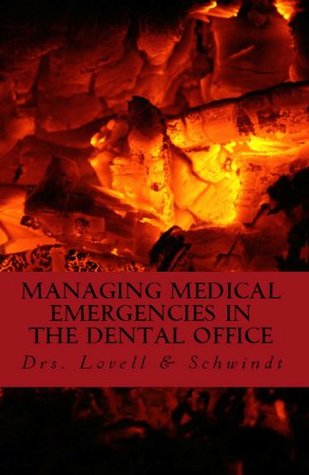 Managing Medical Emergencies In The Dental Office (Dental Practice Resource Series Book 4)