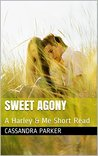 Sweet Agony: A Harley & Me Short Read