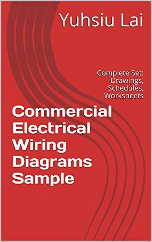 Commercial Electrical Wiring Diagrams Sample: Complete Set: Drawings, Schedules, Worksheets