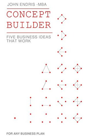 Concept Builder Five Business Models That Work For Any Business
