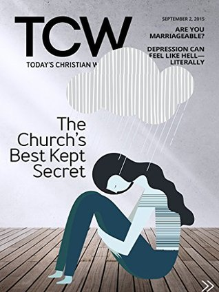 Today's Christian Woman - The Church's Best Kept Secret: Seeing past the stigma of depression (TCW Magazine)