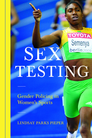 Sex Testing: Gender Policing in Women's Sports