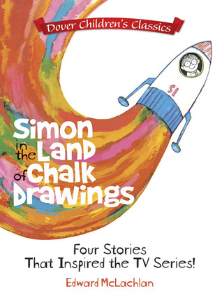 Simon in the Land of Chalk Drawings: Four Stories That Inspired the TV Series!